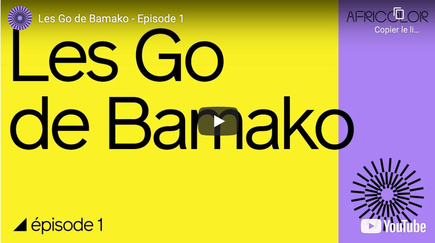 Les Go de Bamako, épisode 1 - Africolor